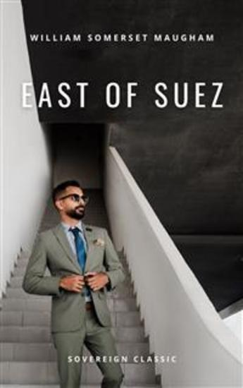 East of Suez - A Play in Seven Scenes - cover