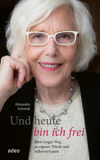 Und heute bin ich frei - Mein langer Weg zu eigener Würde und Selbstvertrauen Eine Lebensgeschichte über acht Jahrzehnte - cover