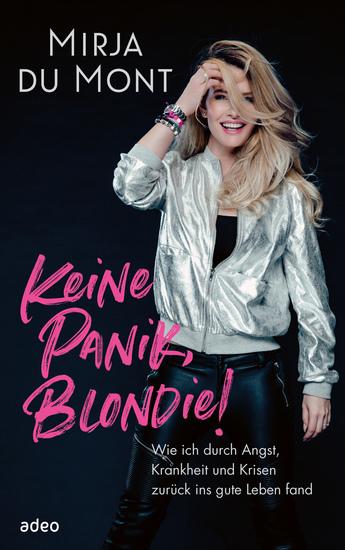 Keine Panik Blondie! - Wie ich durch Angst Krankheit und Krisen zurück ins gute Leben fand - cover