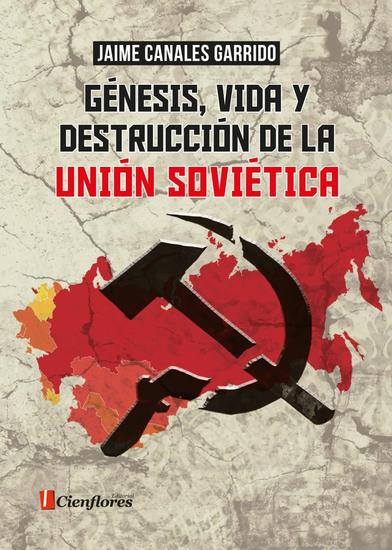 Génesis vida y destrucción de la Unión Soviética - cover