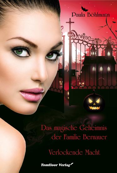 Das magische Geheimnis der Familie Bernauer Verlockende Macht (Band 2) - cover