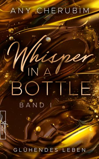 Whisper In A Bottle – Glühendes Leben - Liebesroman - cover