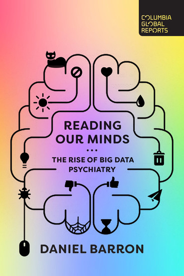 Reading Our Minds - The Rise of Big Data Psychiatry - cover
