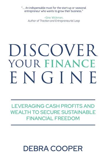 Discover Your Finance Engine - Leveraging Cash Profits and Wealth to Secure Sustainable Financial Freedom - cover