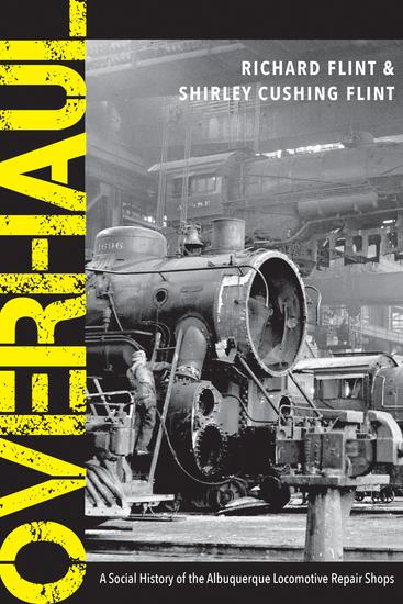 Overhaul - A Social History of the Albuquerque Locomotive Repair Shops - cover