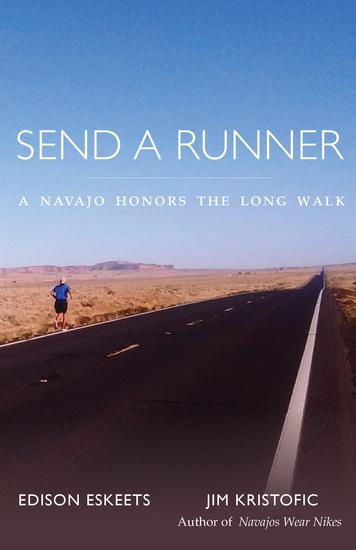 Send a Runner - A Navajo Honors the Long Walk - cover