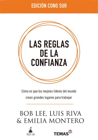 """Las reglas de la confianza """"Edición Cono sur"""" - Cómo es que los mejores líderes del mundo crean grandes lugares para trabajar - cover"""