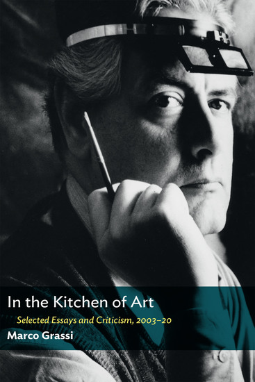 In the Kitchen of Art - Selected Essays and Criticism 2003-20 - cover
