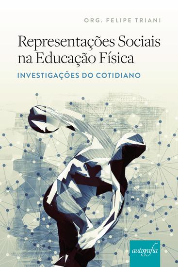 Representações sociais na educação física: investigações do cotidiano - cover