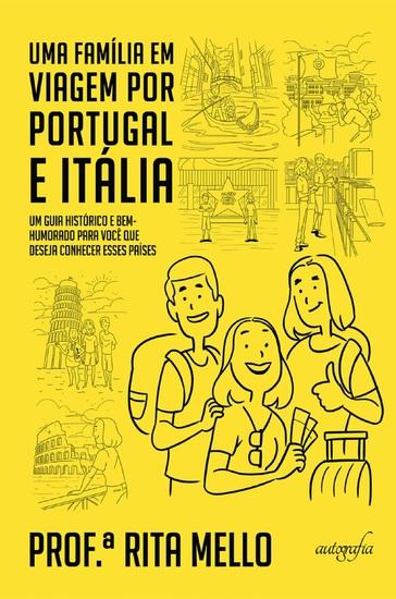 Uma família em viagem por Portugal e Itália: um guia histórico e bem-humorado para você que deseja conhecer esses países - cover