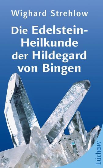 Die Edelstein-Heilkunde der Hildegard von Bingen - cover