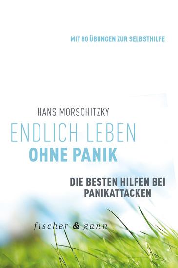 Endlich leben ohne Panik! - Die besten Hilfen bei Panikattacken - cover