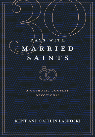 30 Days with Married Saints - A Catholic Couples' Devotional - cover