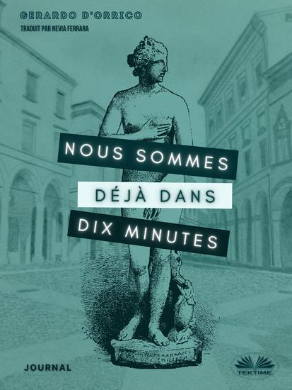 Nous Sommes Déjà Dans Dix Minutes - Journal - cover