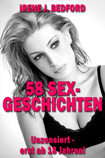 58 SEX-Geschichten - Unzensiert - erst ab 18 Jahren! - cover