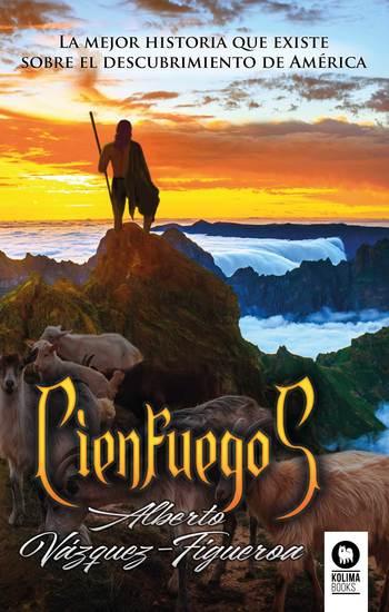 Cienfuegos - La mejor historia que existe sobre el descubrimiento de América - cover