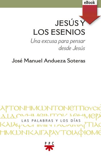 Jesús y los esenios - Una excusa para pensar desde Jesús - cover