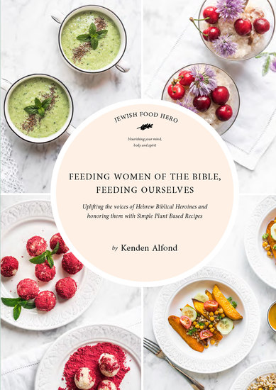 Feeding Women of the Bible Feeding Ourselves - A Jewish Food Hero Cookbook - cover