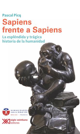 Sapiens frente a sapiens - La espléndida y trágica historia de la humanidad - cover
