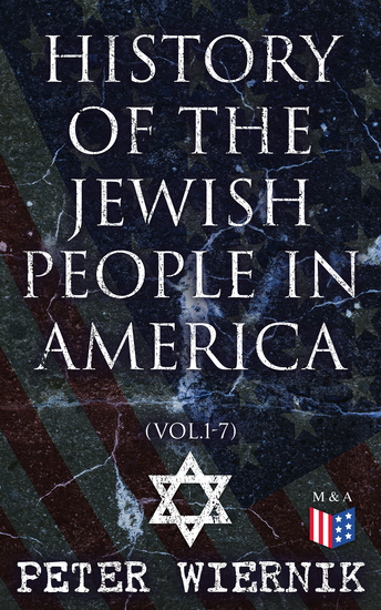 History of the Jewish People in America (Vol1-7) - From the Period of the Discovery of the New World to the 20th Century - cover