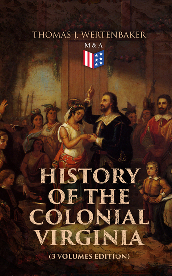 History of the Colonial Virginia (3 Volumes Edition) - Patrician and Plebeian Virginia under the Stuarts & The Planters of Colonial Virginia - cover