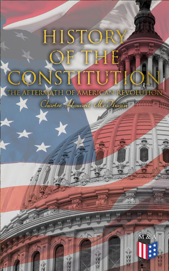 History of the Constitution: The Aftermath of American Revolution - cover
