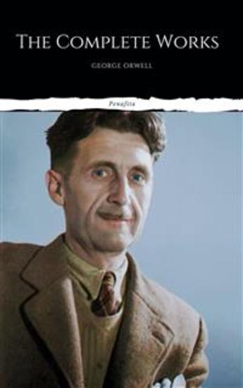 The Complete Works of George Orwell (Illustrated) - cover