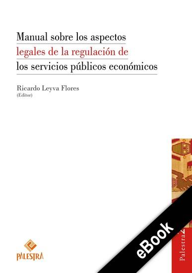 Manual sobre los aspectos legales de la regulación de los servicios públicos económicos - cover