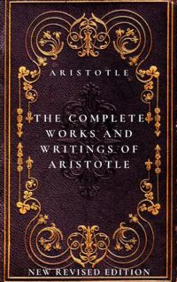 The Complete Works and Writings of Aristotle - cover