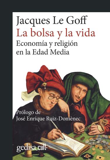 La bolsa y la vida - Economía y religión en la Edad Media - cover