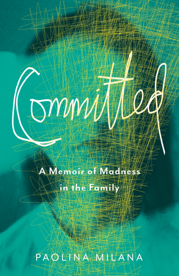 Committed - A Memoir of Madness in the Family - cover