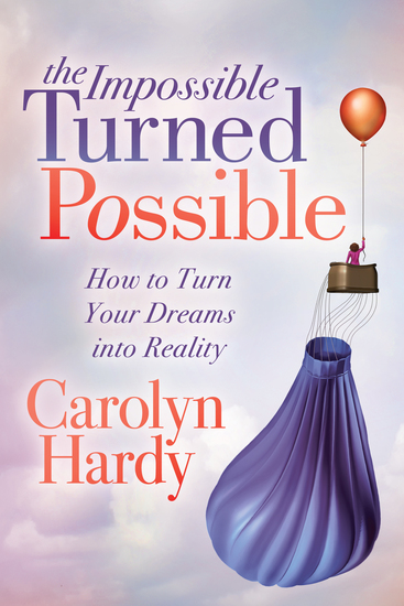 The Impossible Turned Possible - How to Turn Your Dreams into Reality - cover