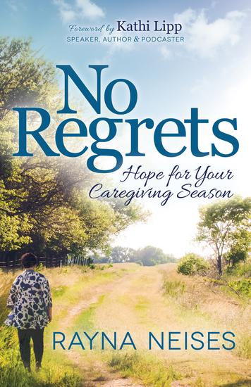 No Regrets - Hope for Your Caregiving Season - cover
