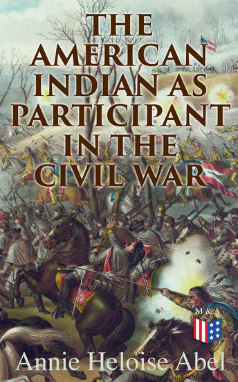 The American Indian as Participant in the Civil War - The Slaveholding Indians Series - cover