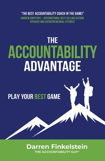 The Accountability Advantage - Play your best game - cover