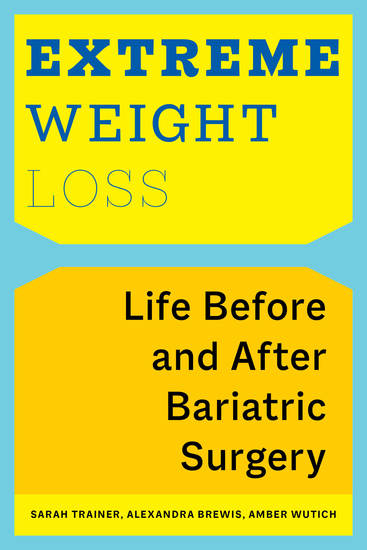 Extreme Weight Loss - Life Before and After Bariatric Surgery - cover