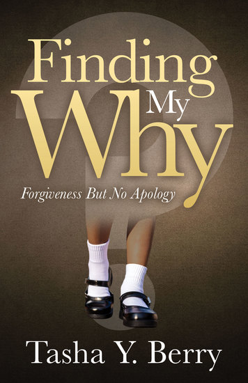 Finding My Why - Forgiveness But No Apology - cover