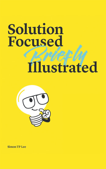 Solution Focused Briefly Illustrated - cover