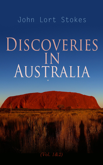 Discoveries in Australia (Vol 1&2) - With an Account of the Coasts and Rivers Explored and Surveyed During the Voyage of H M S Beagle - cover