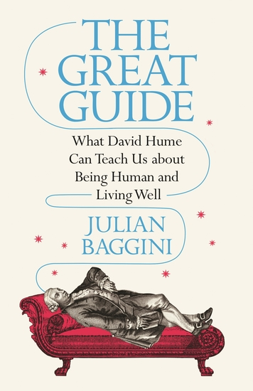 The Great Guide - What David Hume Can Teach Us about Being Human and Living Well - cover