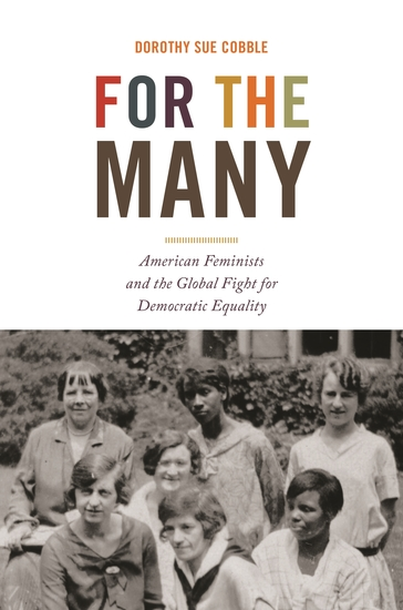 For the Many - American Feminists and the Global Fight for Democratic Equality - cover
