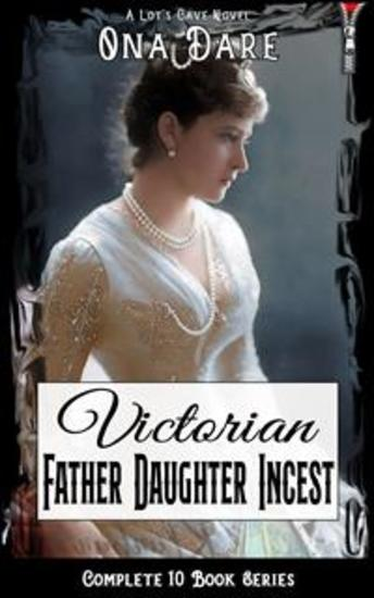 Victorian Father Daughter Incest - Complete 10 Book Series - cover