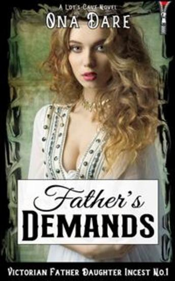 Father's Demands - Victorian Father Daughter Incest No1 - cover