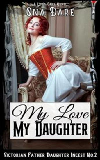 My Love My Daughter - Victorian Father Daughter Incest No2 - cover