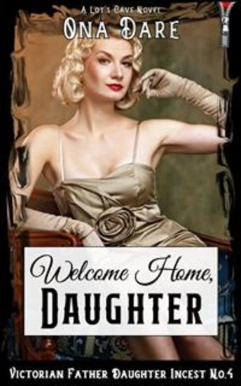 Welcome Home Daughter - Victorian Father Daughter Incest No4 - cover