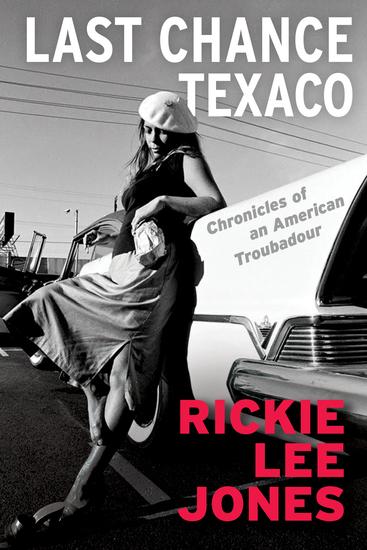 Last Chance Texaco - Chronicles of an American Troubadour - cover