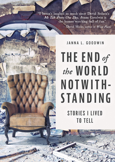 The End of the World Notwithstanding - Stories I Lived to Tell - cover