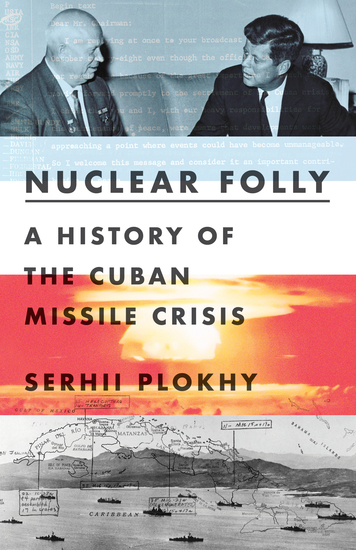 Nuclear Folly: A History of the Cuban Missile Crisis - cover