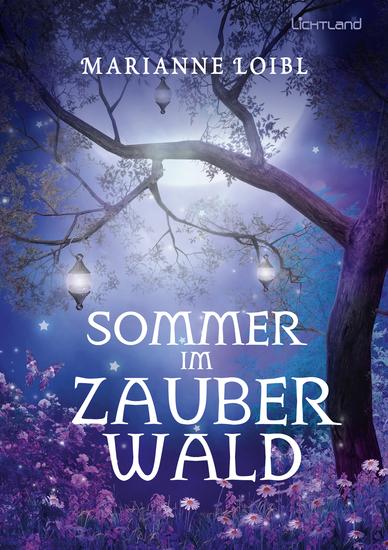 Sommer im Zauberwald - Aufregende Ferien im Bayerischen Wald - cover