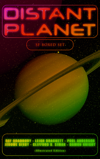 Distant Planet: SF Boxed Set (Illustrated Edition) - Intergalactic Wars & Rebellions Space Adventures & Alien Contact Stories - cover